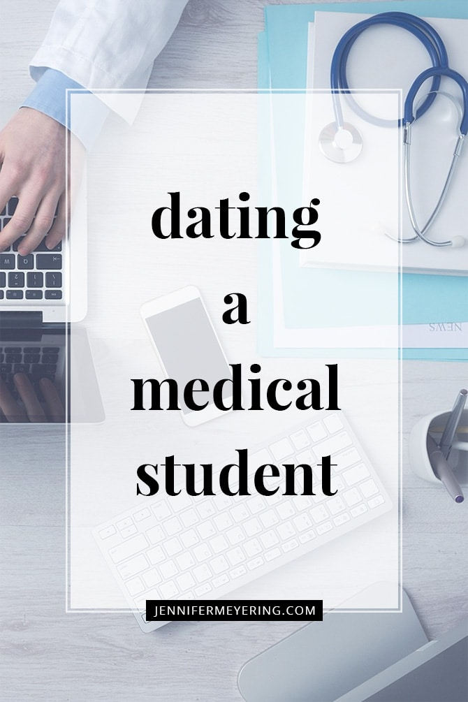 Dating a Medical Student - JenniferMeyering.com