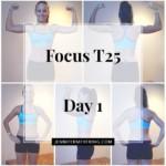 Focus T25 - Day 1