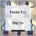 Focus T25 - Day 70