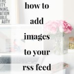 How to Add Images to Your RSS Feeds | JenniferMeyering.com