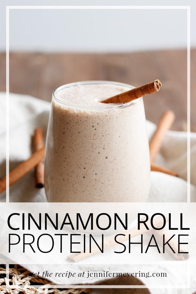 Cinnamon Roll Protein Shake - JenniferMeyering.com