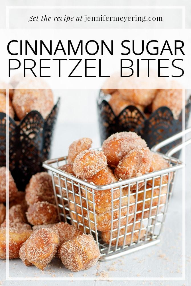 Cinnamon Sugar Pretzel Bites - JenniferMeyering.com