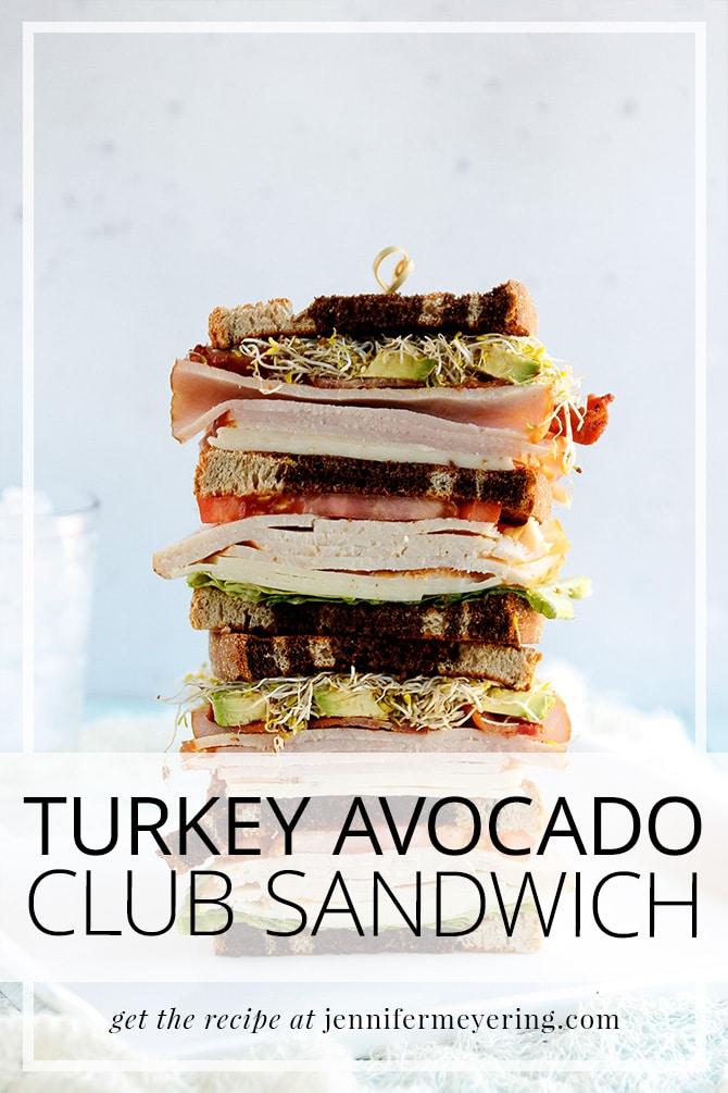 Turkey Avocado Club Sandwich - JenniferMeyering.com