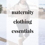 Maternity Clothing Essentials - JenniferMeyering.com