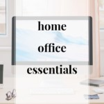 Home Office Essentials - JenniferMeyering.com