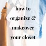 How to Organize and Makeover Your Closet - JenniferMeyering.com