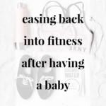 Easing Back Into Fitness After Having a Baby - JenniferMeyering.com