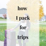 How I Pack for Trips - JenniferMeyering.com