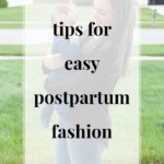 Tips for Easy Postpartum Fashion - JenniferMeyering.com