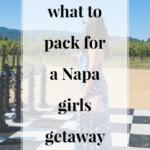 What to Pack for a Napa Girls Getaway - JenniferMeyering.com