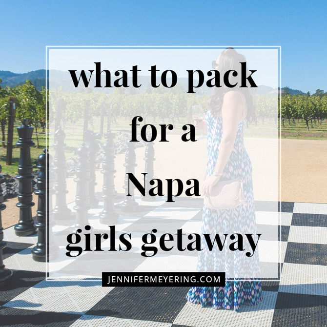 What to Pack for a Napa Girls Getaway