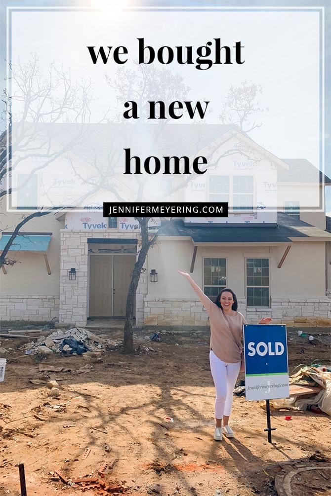 We Bought a New Home! - JenniferMeyering.com