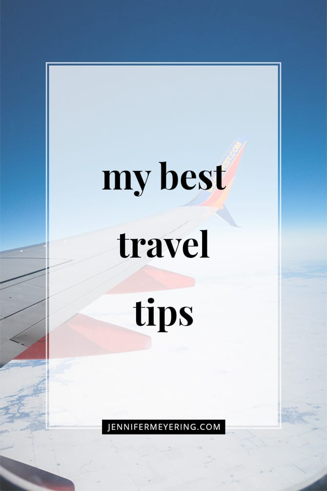 My Best Travel Tips - JenniferMeyering.com