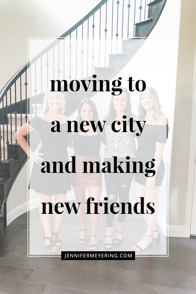 Moving to a New City and Making New Friends - JenniferMeyering.com