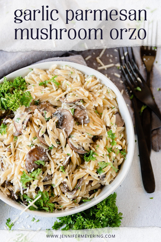 Garlic Parmesan Mushroom Orzo - JenniferMeyering.com