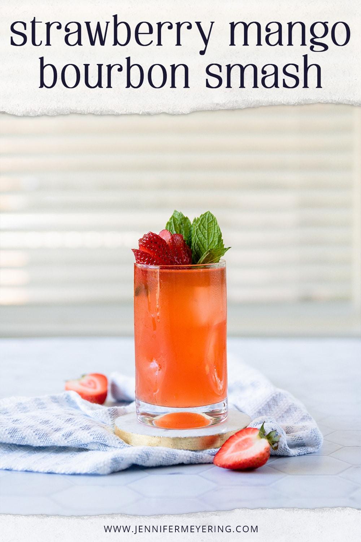 Strawberry Mango Bourbon Smash - JenniferMeyering.com